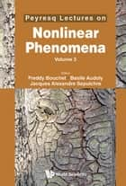 Peyresq Lectures on Nonlinear Phenomena - (Volume 3) ebook by Freddy Bouchet, Basile Audoly, Jacques Alexandre Sepulchre