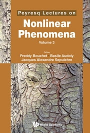 Peyresq Lectures on Nonlinear Phenomena - (Volume 3) ebook by Freddy Bouchet,Basile Audoly,Jacques Alexandre Sepulchre