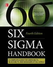 The Six Sigma Handbook, Fourth Edition ebook by Thomas Pyzdek, Paul Keller