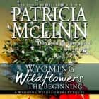 Wyoming Wildflowers: The Beginning - A Prequel audiobook by