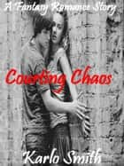 Courting Chaos ebook by Karlo Smith