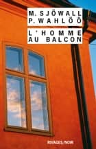 L'homme au balcon eBook by Maj Sjowall, Andrew Taylor, Michel Deutsch,...