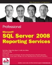 Professional Microsoft SQL Server 2008 Reporting Services ebook by Paul Turley,Thiago Silva,Ken Withee,Bryan C.  Smith
