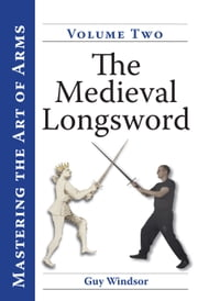 The Medieval Longsword ebook by Guy Windsor