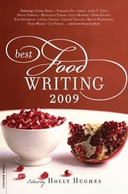 Best Food Writing 2009 ebook by Holly Hughes