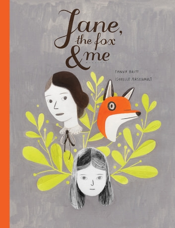 Jane, the Fox and Me ebook by Fanny Britt,Isabelle Arsenault