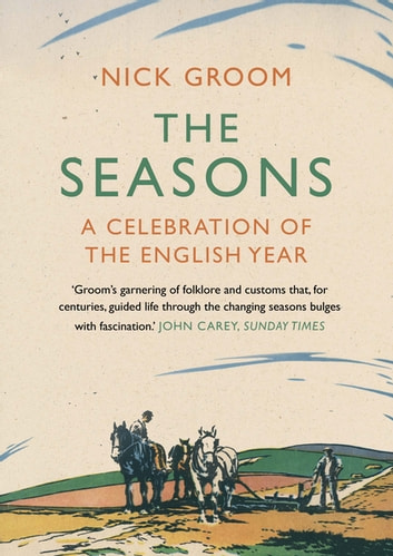 The Seasons - A Celebration of the English Year ebook by Professor Nick Groom