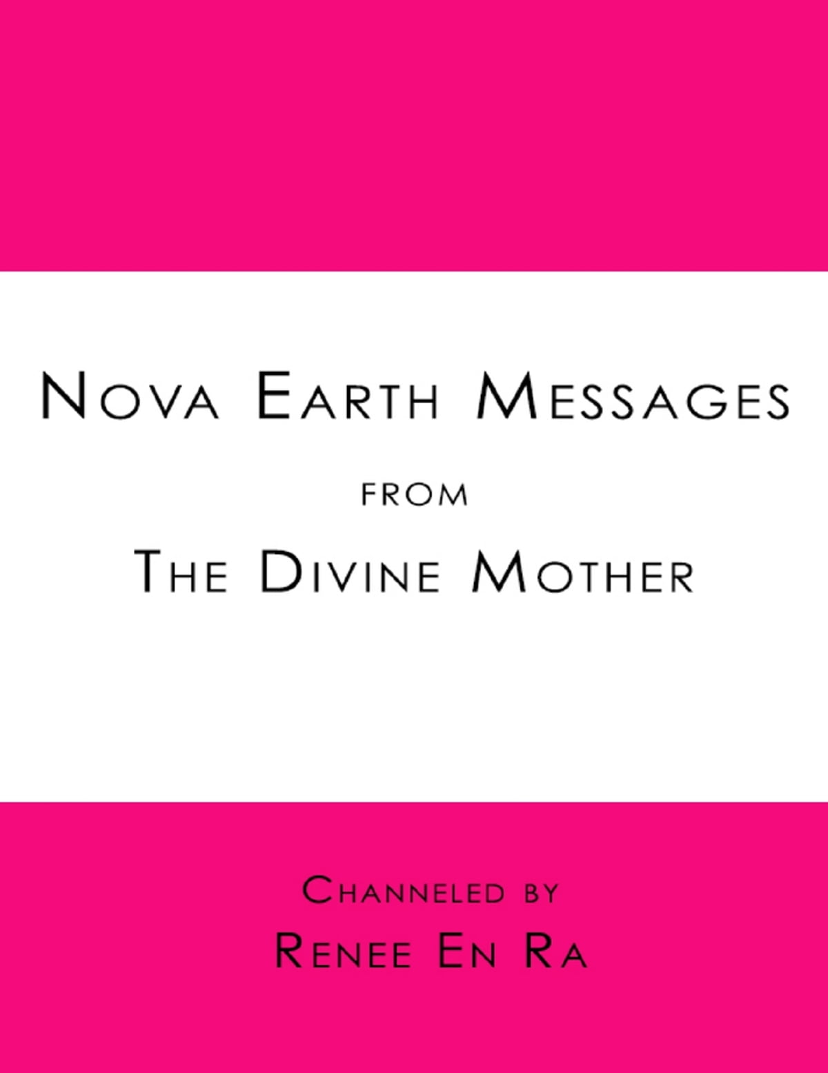 Nova Earth Messages from the Divine Mother eBook by Renee En