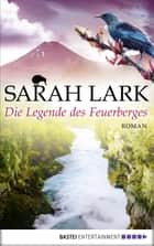 Die Legende des Feuerberges - Roman ebook by Sarah Lark