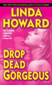 Drop Dead Gorgeous - A Novel ebook by Linda Howard