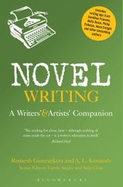 Novel Writing - A Writers' and Artists' Companion ebook by Mr Romesh Gunesekera,A.L. Kennedy
