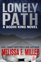 Lonely Path ebook by Melissa F. Miller