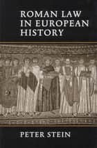 Roman Law in European History ebook by Peter  Stein
