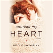 Unbreak My Heart audiobook by Nicole Jacquelyn