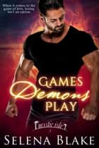 Games Demons Play ebook by Selena Blake, Chrissie Henderson (Editor)