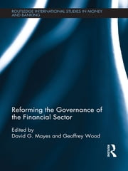 Reforming the Governance of the Financial Sector ebook by David Mayes,Geoffrey E. Wood
