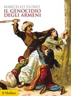 Il genocidio degli armeni ebook by Marcello, Flores