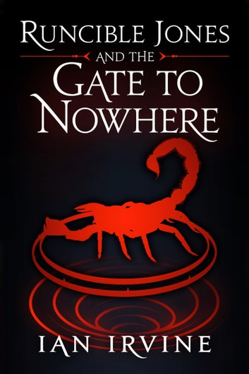 Runcible Jones and the Gate to Nowhere ebook by Ian Irvine