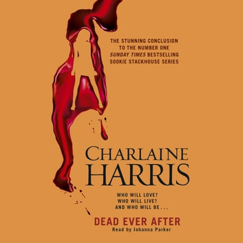 Dead Ever After - A True Blood Novel audiobook by Charlaine Harris