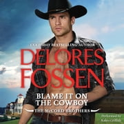 Blame It on the Cowboy audiobook by Delores Fossen