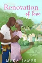Renovation Of Love ebook by Meka James
