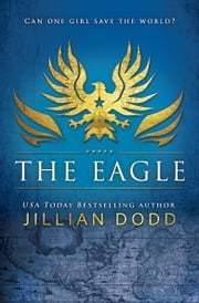 The Eagle ebook by Jillian Dodd