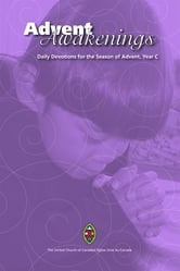 Advent Awakenings: Daily Devotions for the Season of Advent, Year C ebook by