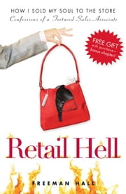 Retail Hell: How I Sold My Soul to the Store ebook by Hall Freeman