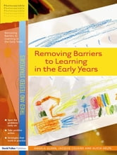 Removing Barriers to Learning in the Early Years ebook by Angela Glenn,Jaquie Cousins,Alicia Helps