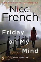Friday on My Mind - A Frieda Klein Mystery ebook by Nicci French