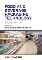 Food and Beverage Packaging Technology ebook by Richard Coles, Mark J. Kirwan