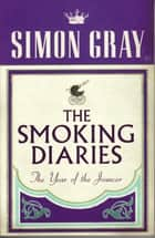 The Smoking Diaries Volume 2 ebook by Simon Gray
