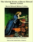 The Selected Works of Baron Edward Bulwer Lytton