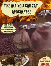 The All You Can Eat Apocalypse ebook by Jaymes Shore