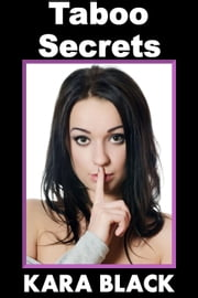 Taboo Secrets ebook by Kara Black