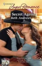 His Secret Agenda ebook by Beth Andrews