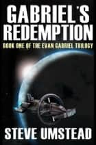 Gabriel's Redemption ebook by Steve Umstead