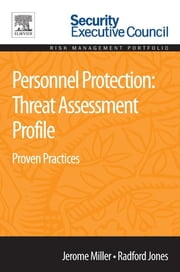 Personnel Protection: Threat Assessment Profile - Proven Practices ebook by Jerome Miller,Radford Jones