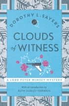 Clouds of Witness - From 1920 to 2020, classic crime at its best ebook by
