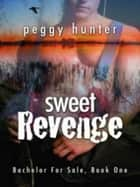 Sweet Revenge ebook by Peggy Hunter