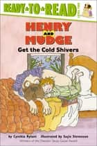 Henry and Mudge Get the Cold Shivers - With Audio Recording ebook by Cynthia Rylant, Suçie Stevenson