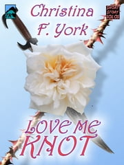 Loves Me Knot (Short Story) ebook by Christina F. York