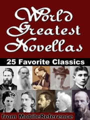 World Greatest Novellas (Short Novels): 25 Favorite Classics: Incl: Bartleby, The Scrivener, Dr Jekyll and Mr Hyde, A Gentle Creature, The Metamorphosis, Heart of Darkness & more (Mobi Collected Works) ebook by Various
