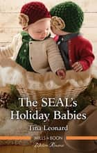 The Seal's Holiday Babies ebook by Tina Leonard