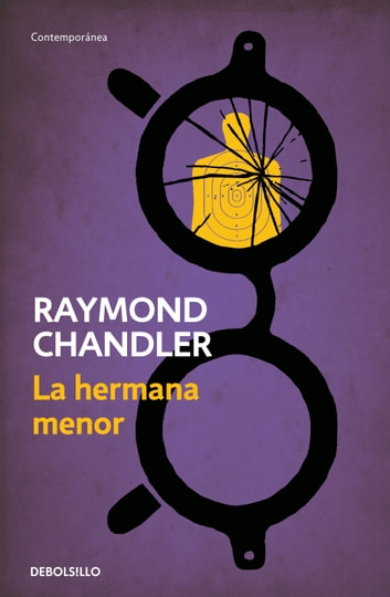 La hermana menor (Philip Marlowe 5) ebook by Raymond Chandler