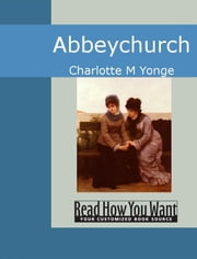 Abbeychurch ebook by Charlotte M Yonge
