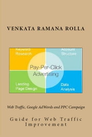 Web Traffic, Google AdWords and PPC Campaign ebook by Venkataramana Rolla