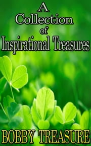 A Collection Of Inspirational Treasures - Treasure Collections, #1 ebook by Byron Treasure