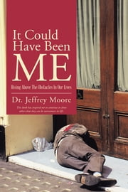 It Could Have Been Me - Rising Above The Obstacles In Our Lives ebook by Dr. Jeffrey Moore