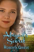 Abigail's Secret ebook by Roberta Grieve